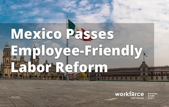 Mexico Passes Employee-Friendly Labor Law Reform