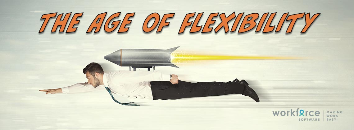 The Age of Flexibility