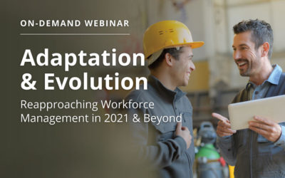 Adaptation & Evolution - Reapproaching Workforce Management in 2021 & Beyond