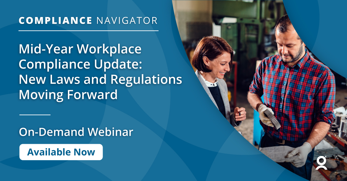 Mid-Year Workplace Compliance Update: New Laws and Regulations Moving Forward