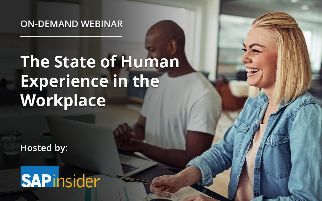 The State of the Human Experience in the Workplace