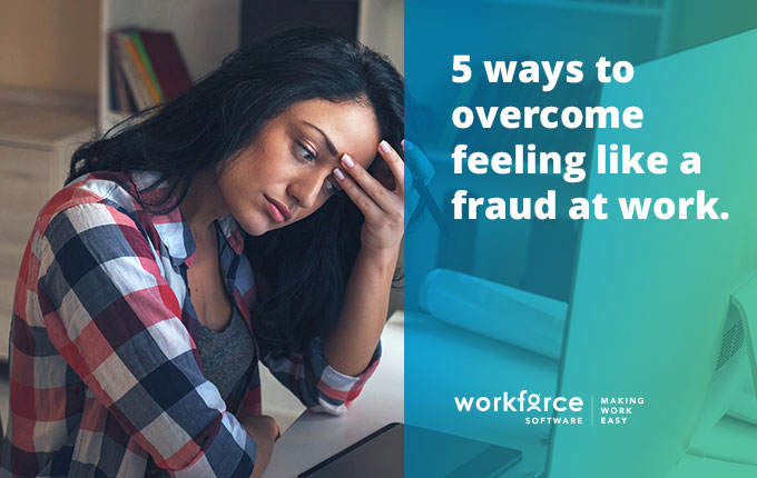 5 ways to overcome feeling like a fraud at work