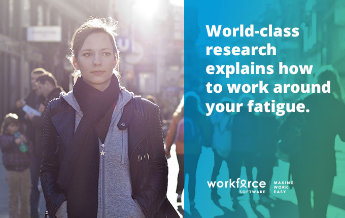 World-class research explains how to work around your fatigue.
