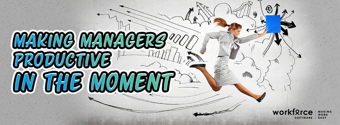 Making Managers Productive in the Moment