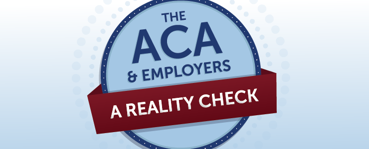 The ACA & Employers: A Reality Check
