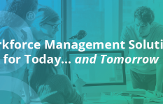 Workforce Management Solutions for Today ...and Tomorrow