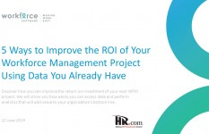 5 Ways to Improve the ROI of Your WFM Project Using Data You Already Have