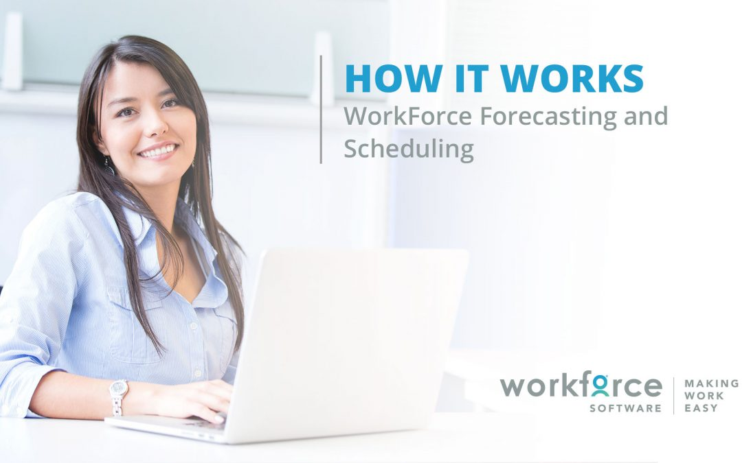 How it Works: WorkForce Forecasting and Scheduling