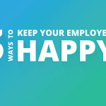 3 Ways to Keep Your Employees Happy